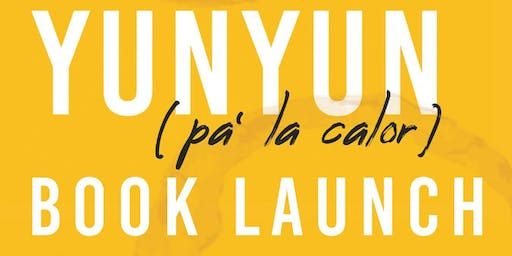 Yun Yun (pa' la calor) Book Launch