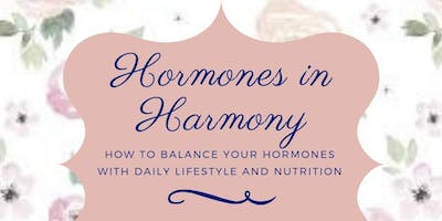 Hormones in Harmony: Creating balance through daily lifestyle and nutrition