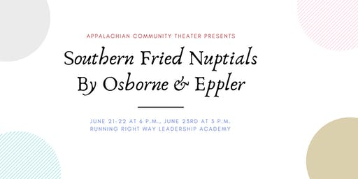 Appalachian Community Theater Presents:  Southern Fried Nuptials