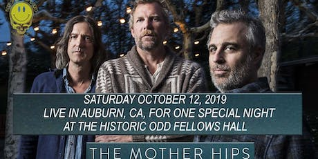 MOTHER HIPS LIVE IN AUBURN @ THE HISTORIC ODD FELLOWS HALL tickets