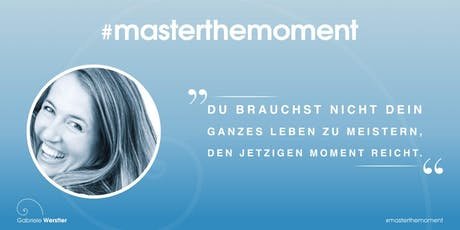 Master the Moment Herbst 2019 Tickets