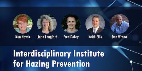 2019 Interdisciplinary Institute for Hazing Prevention tickets
