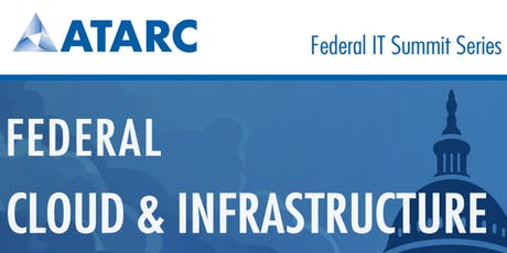 ATARC Federal Cloud & Infrastructure Summit tickets