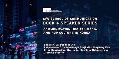 SFU CMNS Book + Speaker Series  Dr. Dal Yong Jin and Dr. CedarBough Saeji