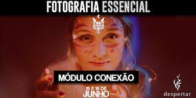 Curso Fotografia Essencial - Módulo Conexão