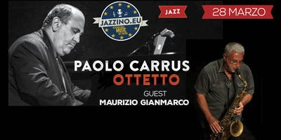 Paolo Carrus Ottetto Guest Maurizio Gianmarco - Live at Jazzino