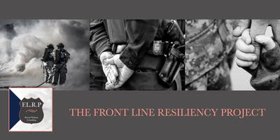 Front Line Resiliency Project Personal Development Seminar (For First Responders and their families)