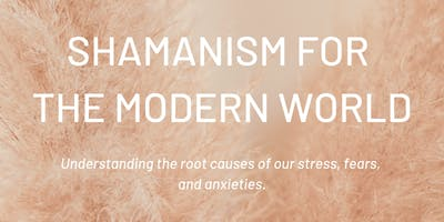 SHAMANISM FOR THE MODERN WORLD