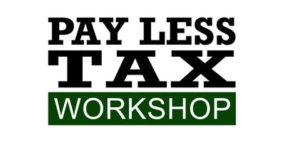 Pay Less Tax Workshop