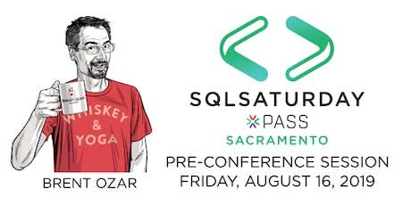 SQL Saturday Sacramento Precon - Brent Ozar tickets