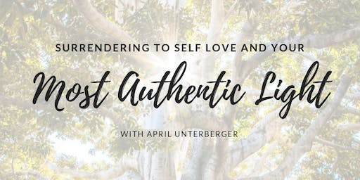Surrendering to Self Love and Your Most Authentic Light