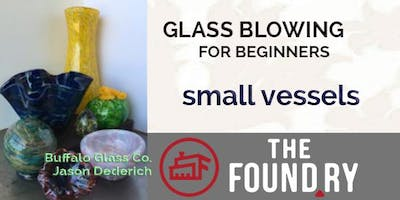 Beginner Glass Blowing 3/21 at The Foundry (small vessel)