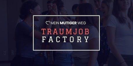 MEIN MUTIGER WEG Traumjob Factory Tickets
