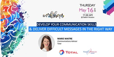 Develop your communication skills & Deliver difficult messages