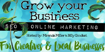 How to really grow your Creative or Local Business :  In-depth workshop on SEO & Online Marketing