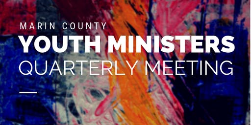 October Marin County Youth Ministers Meeting