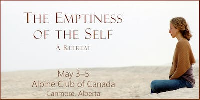 The Emptiness of the Self - A Retreat