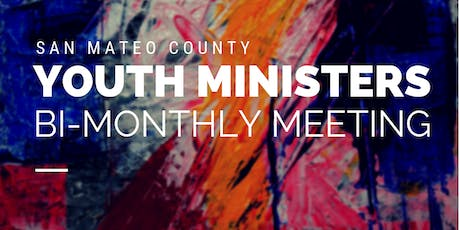July San Mateo County Youth Ministers Meeting tickets