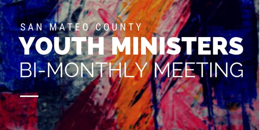 November San Mateo County Youth Ministers Meeting