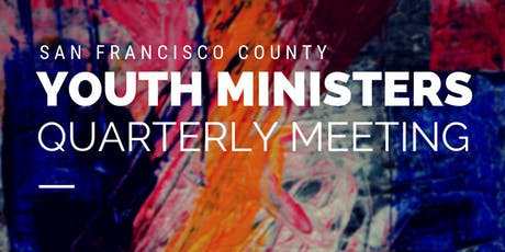 August SF County Youth Ministers Meeting tickets