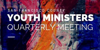 October SF County Youth Ministers Meeting
