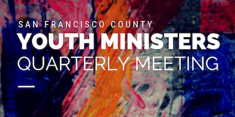 October SF County Youth Ministers Meeting tickets