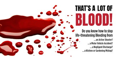That's a LOT of Blood! Learn to Manage Life-Threatening Bleeding