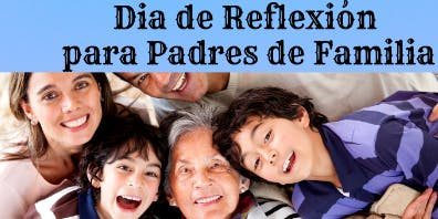 Dia de Reflexión  para Padres de Familia