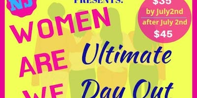 Infinite Occasions by Sadie Presents: NJ: Women Are We Ultimate Day Out