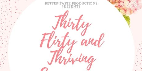 Thirty Flirty and Thriving Symposium: Thriving 101 tickets
