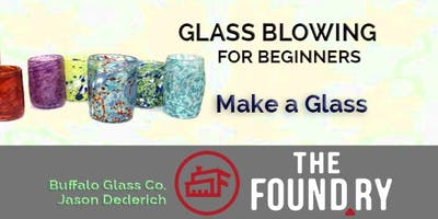 Beginning Glass Blowing - 4/4 at The Foundry (glasses)