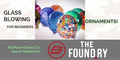 Beginner Glass Blowing 3/28 at The Foundry (ornaments)