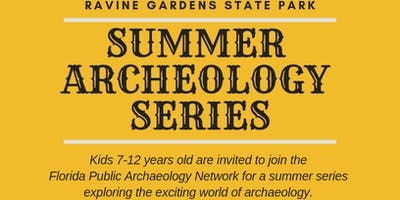 Summer Archaeology Series at Ravine Gardens State Park