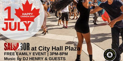 ★ Canada Day Salsabor at City Hall Plaza ★