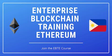 Enterprise Blockchain Training - Ethereum (EBTE), Manila, Philippines tickets