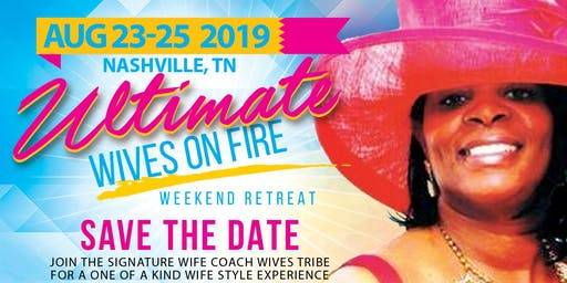 Wives On Fire Retreat Weekend (Nashville, TN)