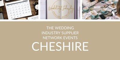 The Wedding Industry Suppliers Networking Event CHESHIRE