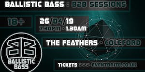 Ballistic Bass: B2B Sessions @ The Feathers