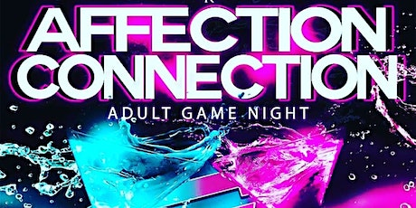 Adult Game Nite 'AFFECTION CONNECTION' tickets