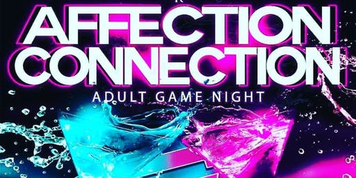 Adult Game Nite 'AFFECTION CONNECTION'