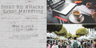 Small Biz #Hacks Marketing for Events