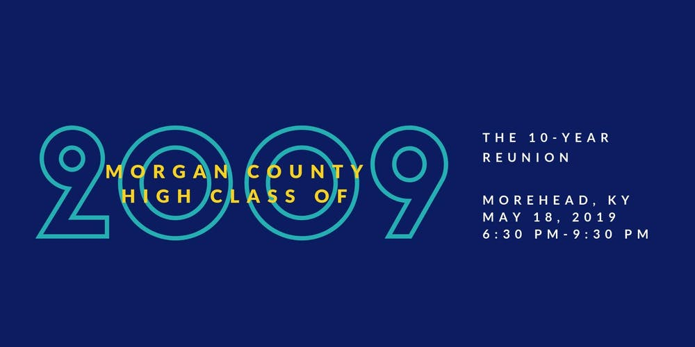 Morgan County High Cl Of 2009 10 Year Reunion Tickets Sat May 18 2019 At 6 30 Pm Eventbrite