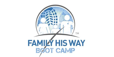 4th Annual Family His WayTM Boot Camp tickets