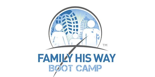 4th Annual Family His WayTM Boot Camp
