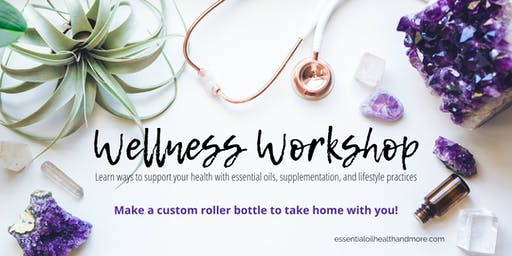 Wellness Workshop: Make a Custom Essential Oil Blend