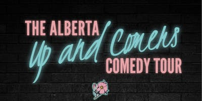 The Alberta Up and Comers Tour (Edmonton)