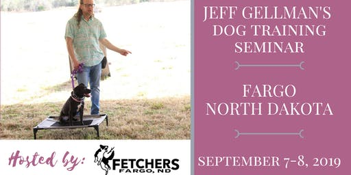 Fargo, North Dakota - Jeff Gellman's Dog Training Seminar