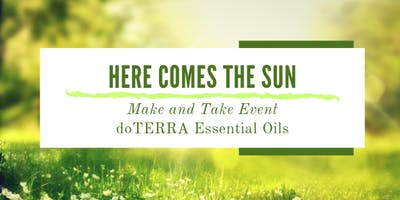 HERE COMES THE SUN: doTERRA Essential Oil Make and Take  Event - Surrey