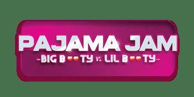 Pajama Jam '19: Big Booty vs Lil Booty