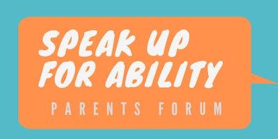 Speak Up for Ability: Parents Forum